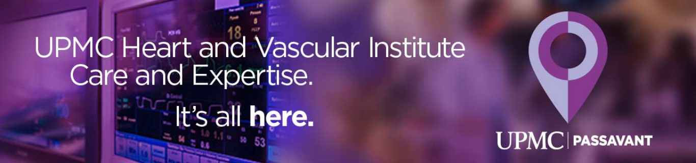 UPMC Heart and Vascular Institute Care and Expertise. It's all here. UPMC Passavant.